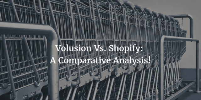 Volusion Vs. Shopify: A Comparative Analysis! - Digital Media Berlin