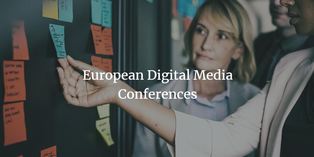 European Digital Media Conferences