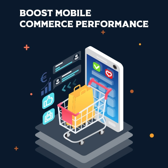 10 Ways to Boost Your Mobile Commerce Performance