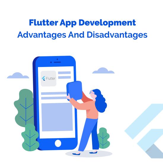 Advantages And Disadvantages Of Flutter App Development