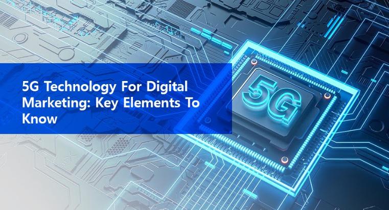 5G Technology for Digital Marketing