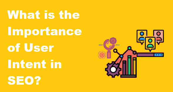 What is the Importance of User Intent in SEO?