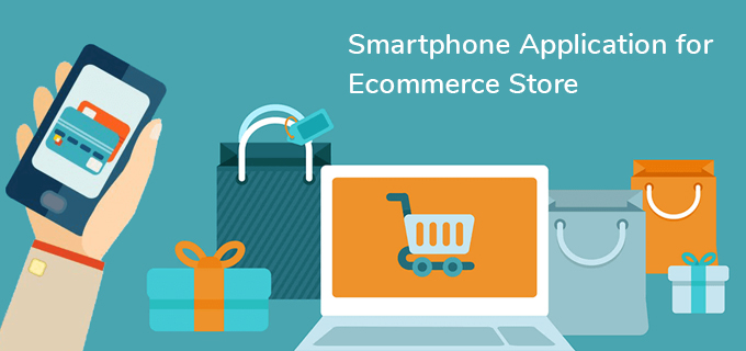 Why You need a Smartphone App in your eCommerce Store