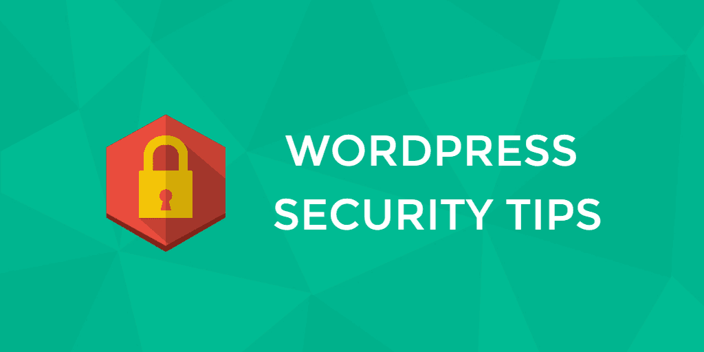 5 WordPress Security Tips to Keep Your Site Safe