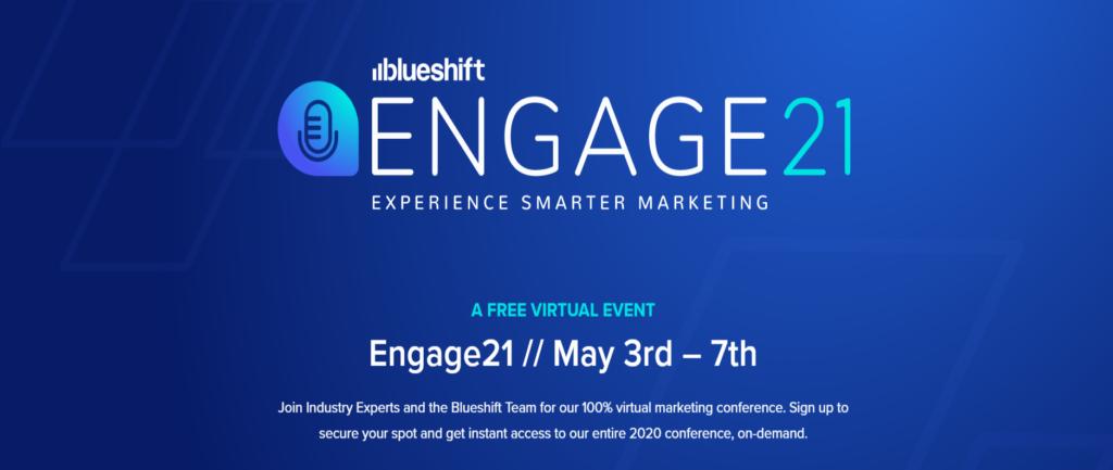Blueshift Engage 21 Experience Smarter Marketing Virtual Conference 2021
