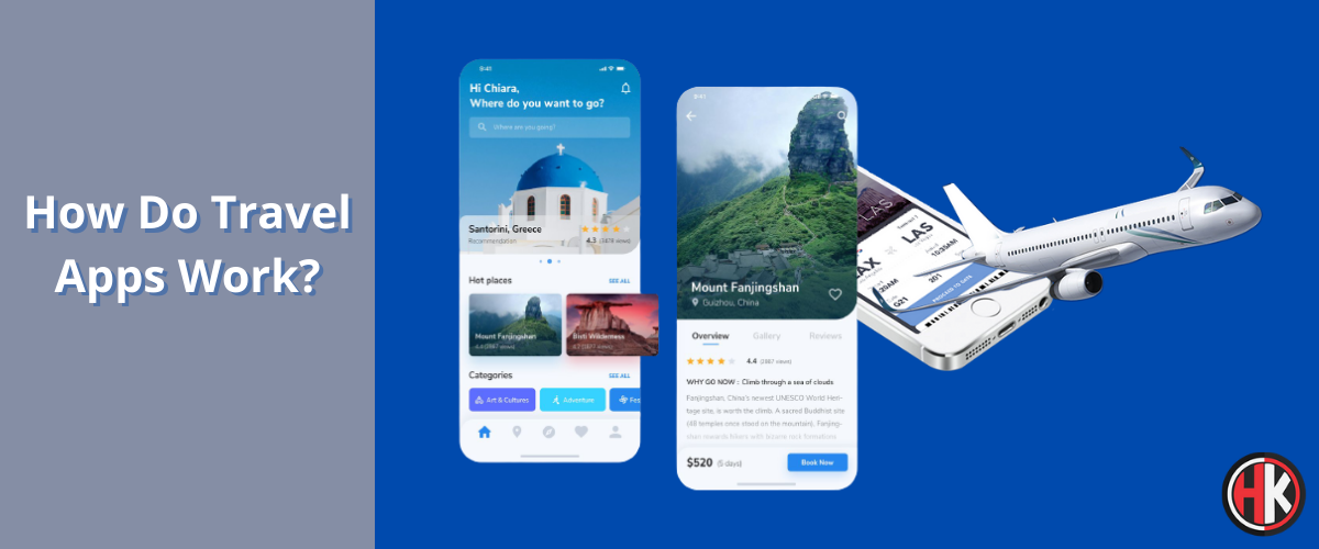 How Do Travel Apps Work? What You Should Know Before Using