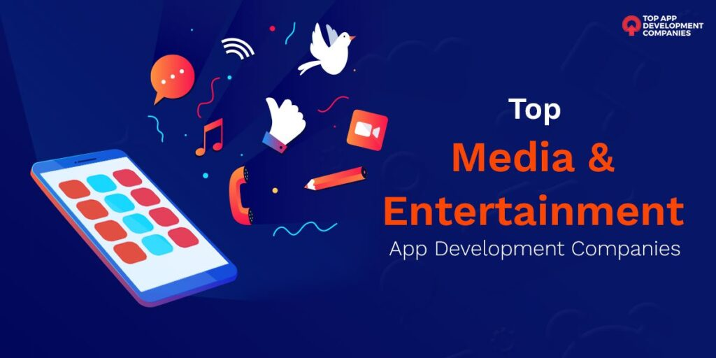 List of Top Entertainment App Development Companies